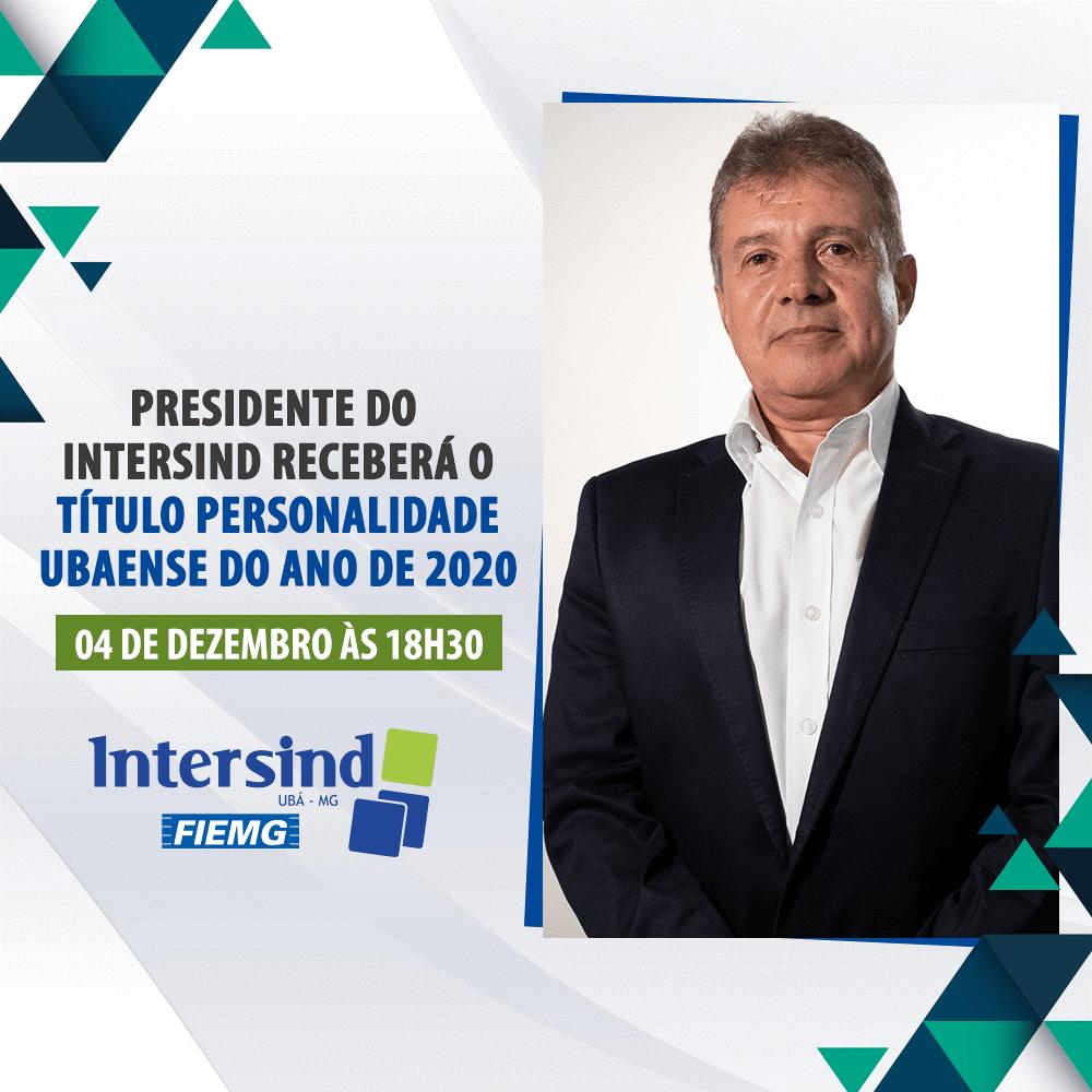 Presidente do Intersind receberá o título Personalidade Ubaense do ano de 2020