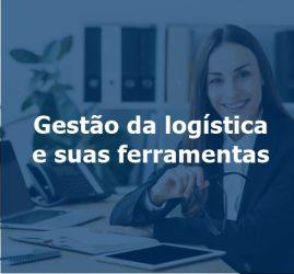 Gestão da logística e suas ferramentas