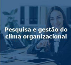 Pesquisa e gestão do clima organizacional